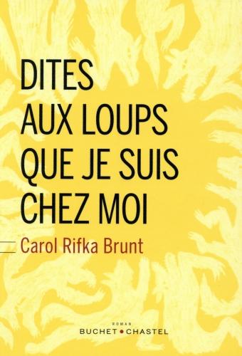 Dites aux loups que je suis chez moi –Carol Rifka Brunt