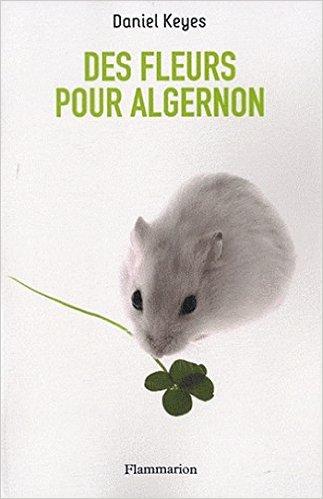 Daniel Keyes –Des fleurs pour Algernon