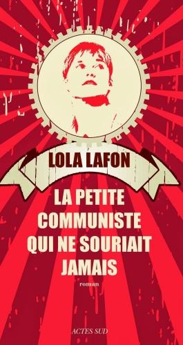 Lola Lafon –La petite communiste qui ne souriait jamais