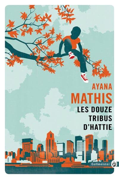 Les douze tribus d'Hattie, Ayana Mathis