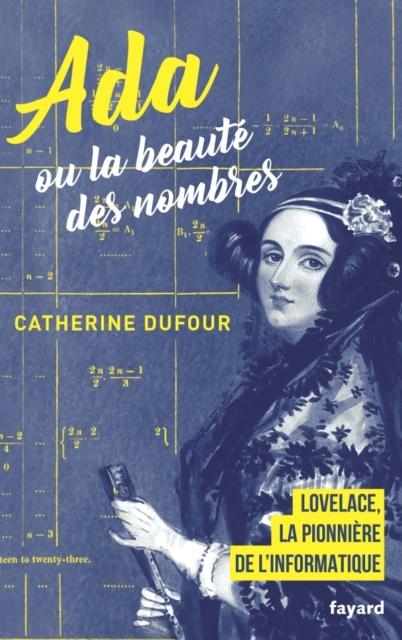 Ada ou la beauté des nombres, Catherine Dufour